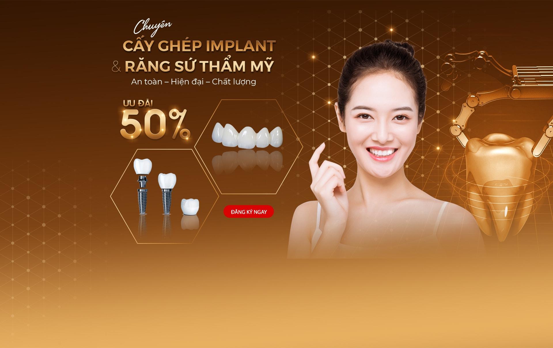 Cấy ghép Implant và Răng sứ thẩm mỹ