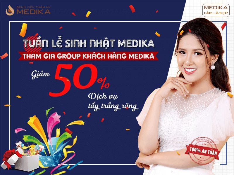 Chúc mừng sinh nhật MEDIKA tham gia group khách hàng MEDIKA giảm 50% dịch vụ tẩy trắng răng